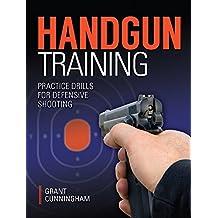 Handgun Training - Practice Drills For Defensive Shooting