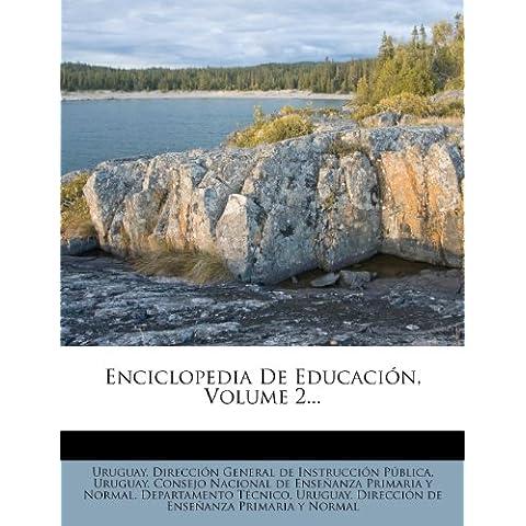 Enciclopedia De Educación, Volume 2...