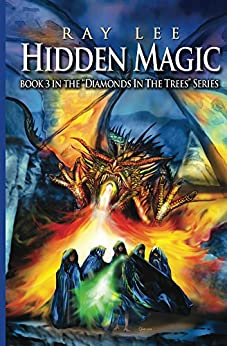 Hidden Magic (Diamonds In The Trees Book 3) by [Lee, Ray]