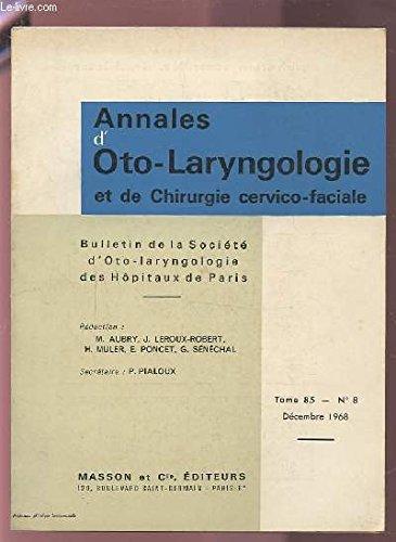 ANNALES D'OTO-LARYNGOLOGIE ET DE CHIRURGIE CERVICO-FACIALE - TOME 85 N°8 / DECEMBRE 1968 : TUMEURS MIXTES PAROTIDIENNES ET NON PAROTIDIENNES + BILAN ET PERSPECTIVE DU TRAITEMENT DES APITHELIOMAS DU SINUS PIRIFORME - 214 CAS...ETC.