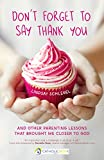 Don't Forget to Say Thank You: And Other Parenting Lessons That Brought Me