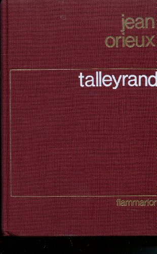 Talleyrand ou le sphinx incompris.