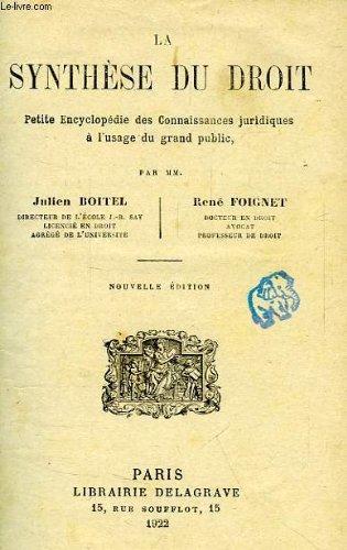 La synthese du droit, petite encyclopedie des connaissances juridiques a l'usage du grand public
