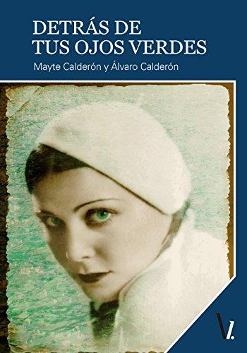 Detrás de tus ojos verdes por Mayte Calderón