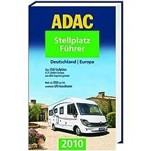 ADAC Stellplatzführer 2010: Deutschland Europa (Camping und Caravaning)