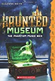 The Haunted Museum #2: The Phantom Music Box: A Hauntings Novel