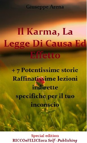il-karma-la-legge-di-causa-ed-effetto-7-potentissime-storie-raffinatissime-lezioni-indirette-specifi