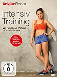 Brigitte Fitness - Intensiv Training: Das funktionale Workout für straffe Formen
