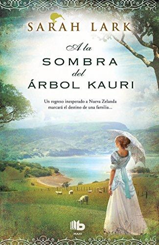 A La Sombra Del Árbol Kauri (B DE BOLSILLO MAXI)