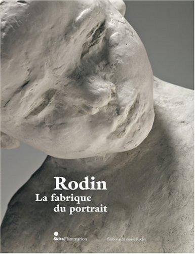 Rodin : La fabrique du portrait