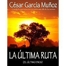 La última ruta (Spanish Edition)