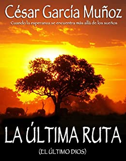 La última ruta de [Muñoz, César García]