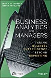 Business Analytics for Managers: Taking Business Intelligence Beyond Reporting (Wiley and SAS Business Series)