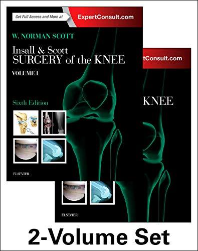 Insall & Scott Surgery of the Knee, 2-Volume Set, 6e por W. Norman Scott MD  FACS