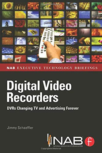 Digital Video Recorders: DVR Impact on the Future of Video, Audio, and Advertising-Supported TV (Nab Executive Technology Briefings) Digital-tv-dvr