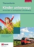 Themenkarte: Kinder unterwegs: Mit der Bahn zu Ausflugszielen in Brandenburg