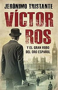 Víctor Ros y el gran robo del oro español par Jerónimo Tristante