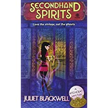 Secondhand Spirits: A Witchcraft Mystery by Juliet Blackwell (2009-07-07)