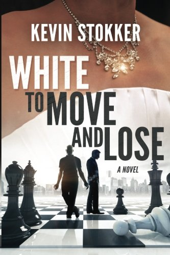 White to Move and Lose: A tale of forty brilliantly losing chess sacrifices and combinations, three jewelry thieves, two chess fans, and a romp through Washington Square