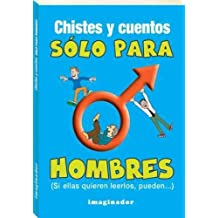 Chistes y cuentos solo para hombres / Jokes and Stories Only for Men