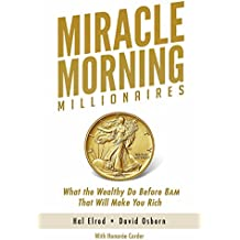 Miracle Morning Millionaires: What the Wealthy Do Before 8AM That Will Make You Rich (The Miracle Morning Book 11) (English Edition)
