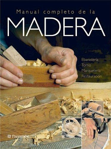 MANUAL COMPLETO DE LA MADERA (Grandes obras) por EQUIPO PARRAMON
