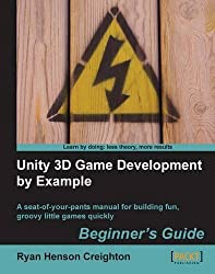 Unity 3D Game Development by Example Beginner's Guide by Ryan Henson Creighton (25-Sep-2010) Paperback