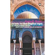 Islam in the Digital Age: E-Jihad, Online Fatwas and Cyber Islamic Environme (Critical Studies on Islam) unknown Edition by Bunt, Gary R. (2003)