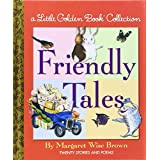 Friendly Tales (Little Golden Book Treasury) by Margaret Wise Brown (2008-09-09)
