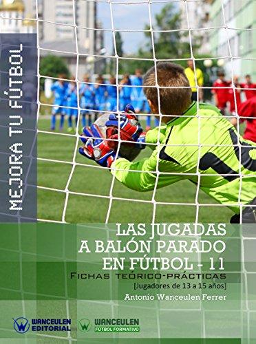 Mejora tu Fútbol. Las jugadas a balón parado en Fútbol-11: Fichas ...
