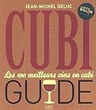 Telecharger Livres Le Cubiguide Les 100 meilleurs vins en cubi (PDF,EPUB,MOBI) gratuits en Francaise