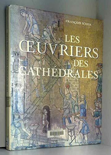 Les Oeuvriers des cathédrales