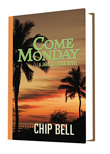 Sullivan Chip Jake Bell (Come Monday (The Jake Sullivan Series Book 1) (English Edition))