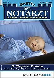 Der Notarzt 319 - Arztroman: Ein Wiegenlied für Anton