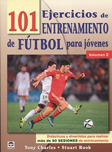 101 ejercicios de entrenamiento de futbol para jóvenes. Volumen 2 por Tony Charles