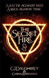 The Secret Fire (The Alchemist Chronicles) by C. J. Daugherty (2015-09-10)