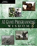 AI Game Programming Wisdom 3 (Game Development Series)