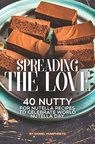 Spreading the Love: 40 Nutty for Nutella Recipes to Celebrate World Nutella Day - Jar-cookies Glass