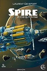 Spire 2 - Ce qui divise: Spire, volume 2