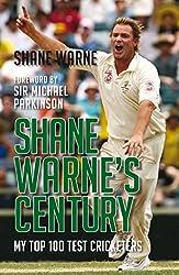 Shane Warne's Century: My Top 100 Test Cricketers