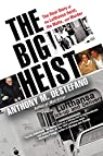 The Big Heist: The Real Story of the Lufthansa Heist, the Mafia, and Murder par Anthony M. DeStefano
