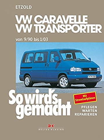 VW Caravelle/Transporter T4 von 9/90 bis 1/03: So wird's gemacht - Band 75