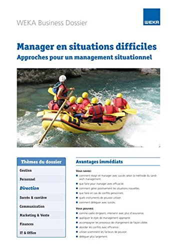 Manager en situations difficiles: Approches pour un management situationnel