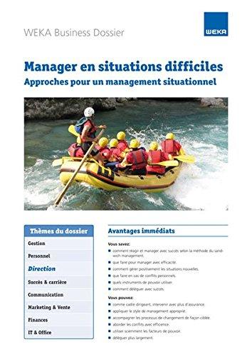 Manager en situations difficiles: Approches pour un management situationnel