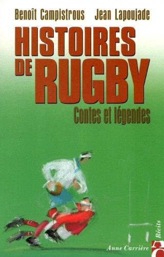 HISTOIRES DE RUGBY. Contes et légendes par Benoît Campistrous
