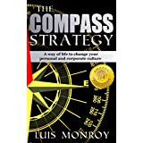 The COMPASS STRATEGY: A way of life to change your personal and corporate culture (English Edition)