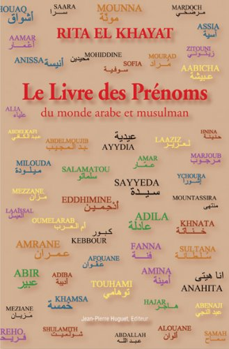 Le Livre des Prénoms du monde arabe et musulman par Rita El Khayat