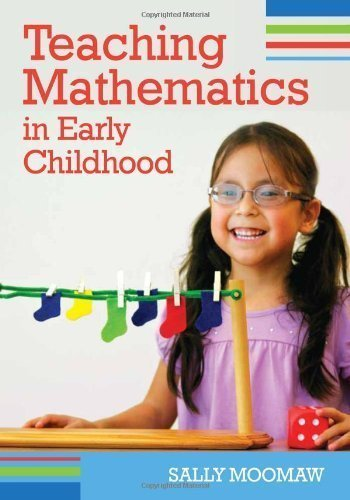 Teaching Mathematics in Early Childhood 1st (first) Edition by Moomaw Ed.D., Sally published by Brookes Publishing (2011)