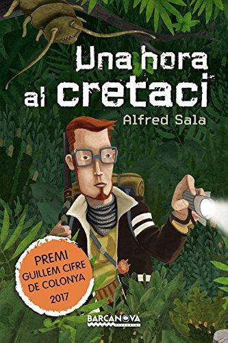 Una hora al cretaci (Edicions Generals - Diversos) por Alfred Sala