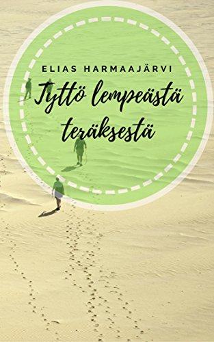 Tyttö lempeästä teräksestä (Finnish Edition) por Elias  Harmaajärvi